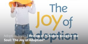 Adoption-Books-_-Review-of-Chicken-Soup-for-the-Soul-The-Joy-of-Adoption