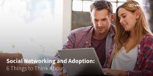 Social-Networking-and-Adoption-6-Things-to-Think-About